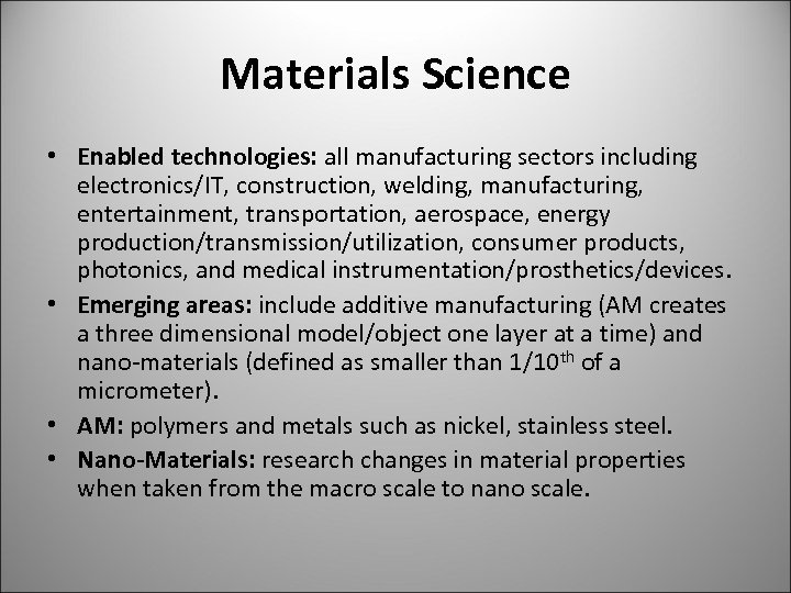 Materials Science • Enabled technologies: all manufacturing sectors including electronics/IT, construction, welding, manufacturing, entertainment,