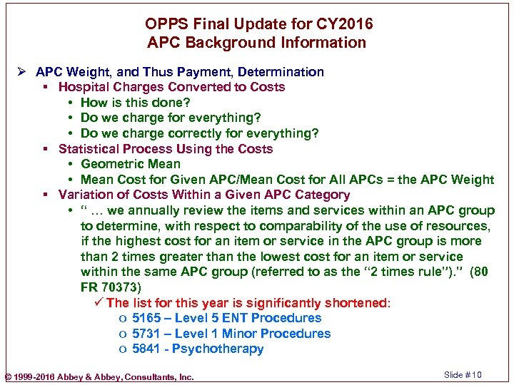OPPS Final Update for CY 2016 APC Background Information Ø APC Weight, and