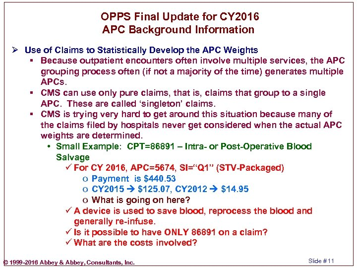 OPPS Final Update for CY 2016 APC Background Information Ø Use of Claims