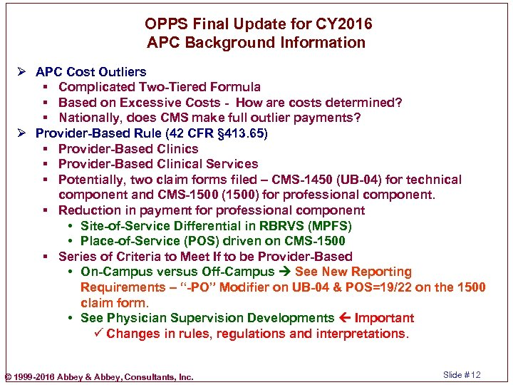 OPPS Final Update for CY 2016 APC Background Information Ø APC Cost Outliers