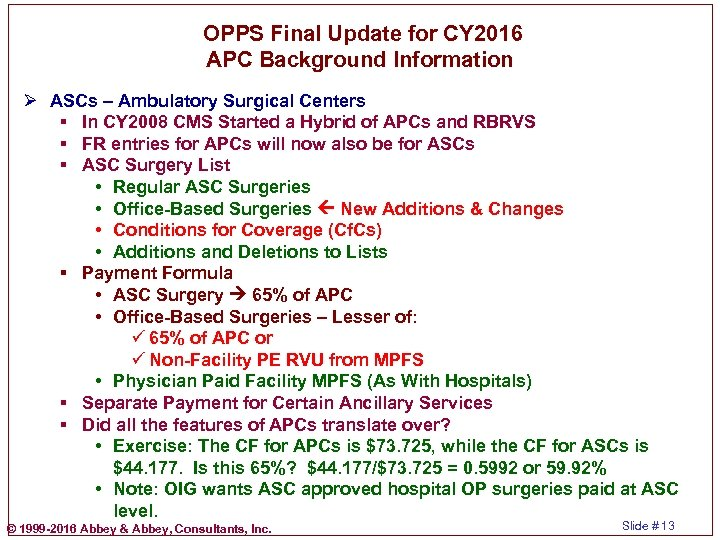 OPPS Final Update for CY 2016 APC Background Information Ø ASCs – Ambulatory