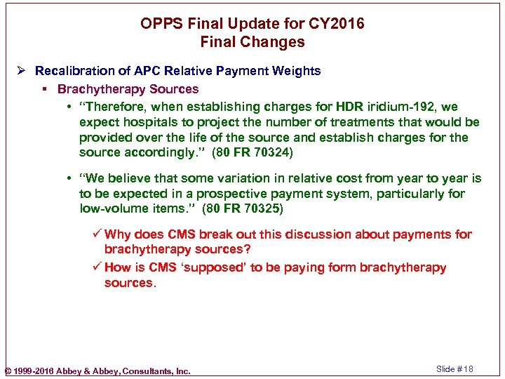 OPPS Final Update for CY 2016 Final Changes Ø Recalibration of APC Relative Payment