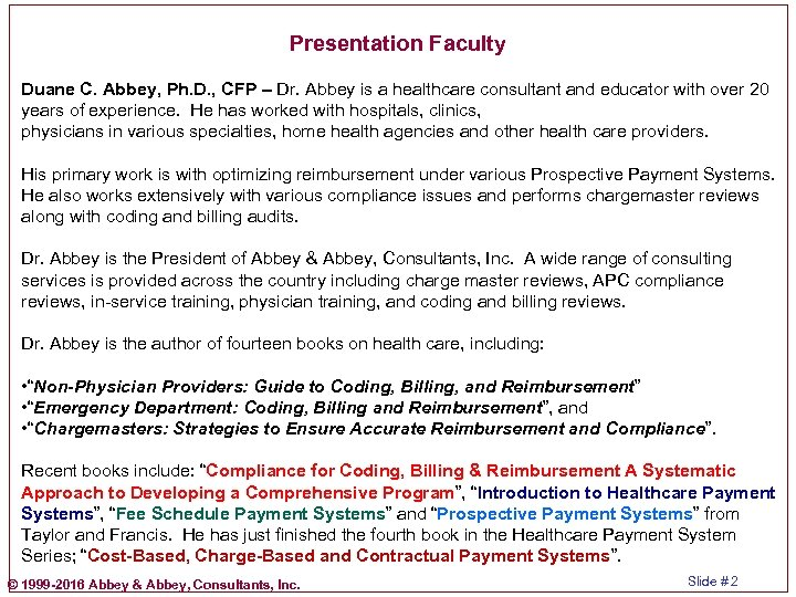 Presentation Faculty Duane C. Abbey, Ph. D. , CFP – Dr. Abbey is a