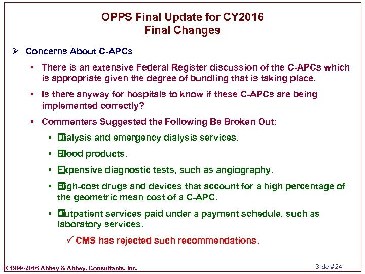 OPPS Final Update for CY 2016 Final Changes Ø Concerns About C-APCs § There