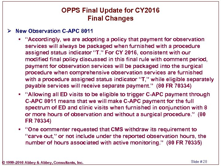 OPPS Final Update for CY 2016 Final Changes Ø New Observation C-APC 8011 §