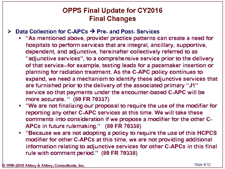 OPPS Final Update for CY 2016 Final Changes Ø Data Collection for C-APCs Pre-