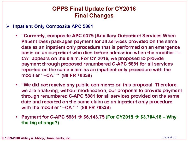 OPPS Final Update for CY 2016 Final Changes Ø Inpatient-Only Composite APC 5881 §
