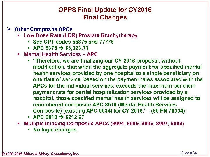 OPPS Final Update for CY 2016 Final Changes Ø Other Composite APCs § Low