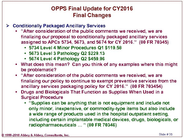OPPS Final Update for CY 2016 Final Changes Ø Conditionally Packaged Ancillary Services §