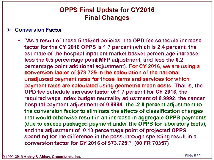 """OPPS Final Update for CY 2016 Final Changes Ø Conversion Factor § """"As a"""