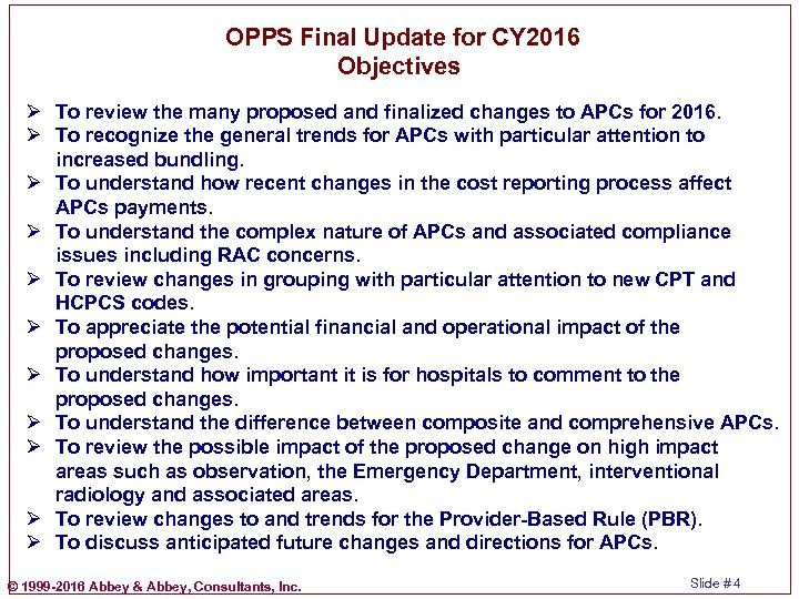 OPPS Final Update for CY 2016 Objectives Ø To review the many proposed