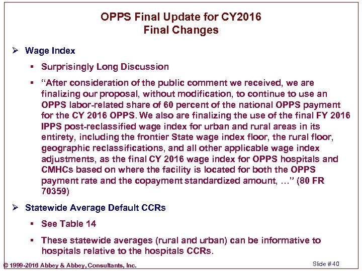 OPPS Final Update for CY 2016 Final Changes Ø Wage Index § Surprisingly Long