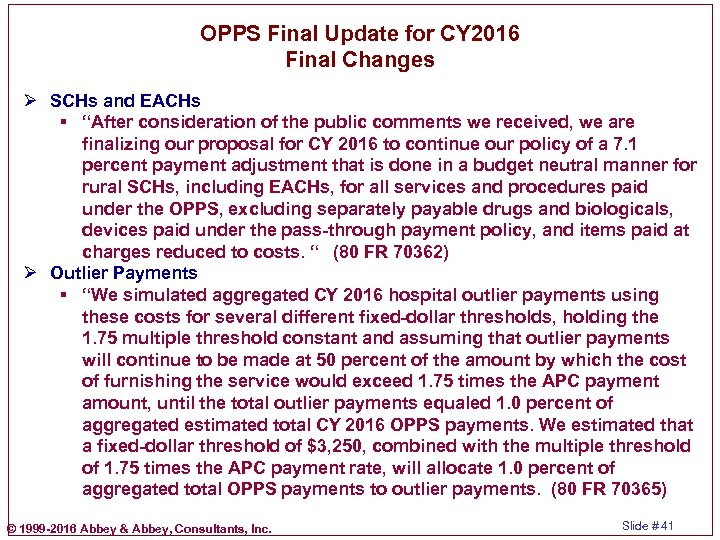 """OPPS Final Update for CY 2016 Final Changes Ø SCHs and EACHs § """"After"""