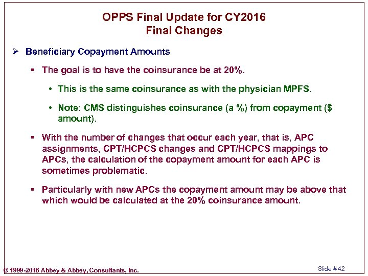 OPPS Final Update for CY 2016 Final Changes Ø Beneficiary Copayment Amounts § The