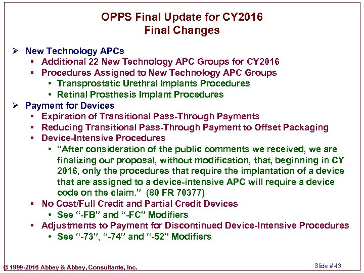OPPS Final Update for CY 2016 Final Changes Ø New Technology APCs § Additional