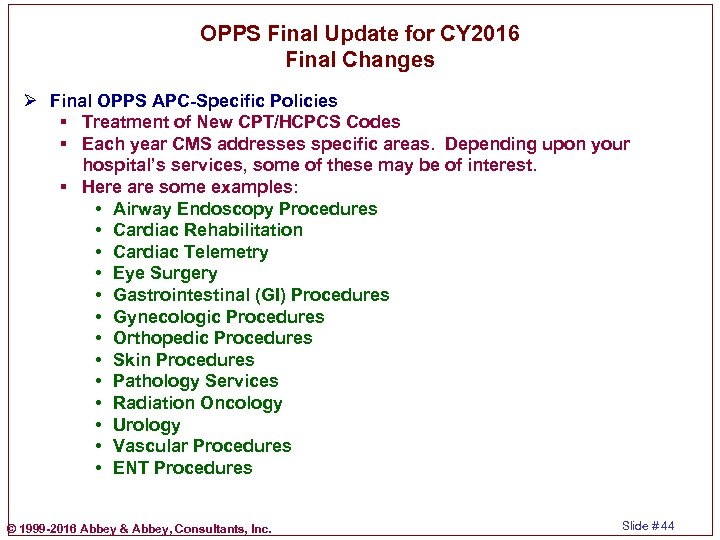 OPPS Final Update for CY 2016 Final Changes Ø Final OPPS APC-Specific Policies §