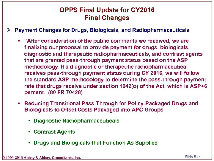 OPPS Final Update for CY 2016 Final Changes Ø Payment Changes for Drugs, Biologicals,