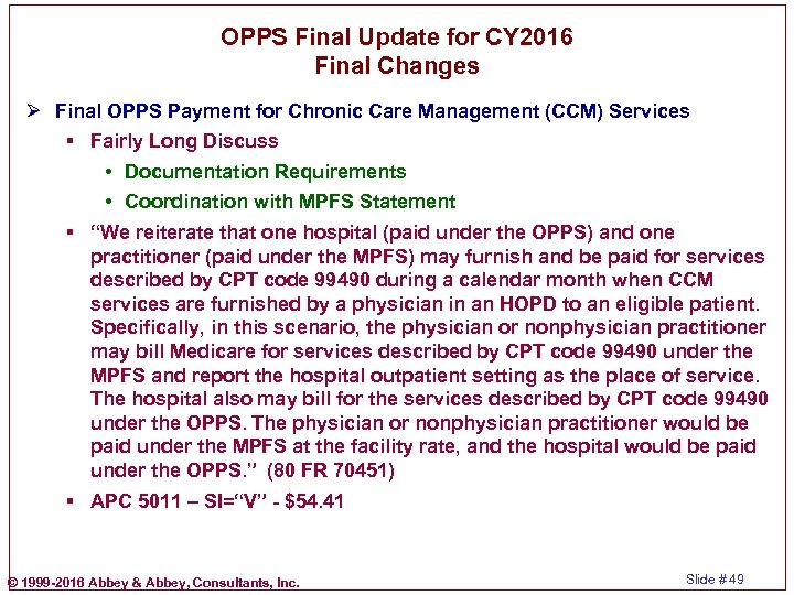 OPPS Final Update for CY 2016 Final Changes Ø Final OPPS Payment for Chronic
