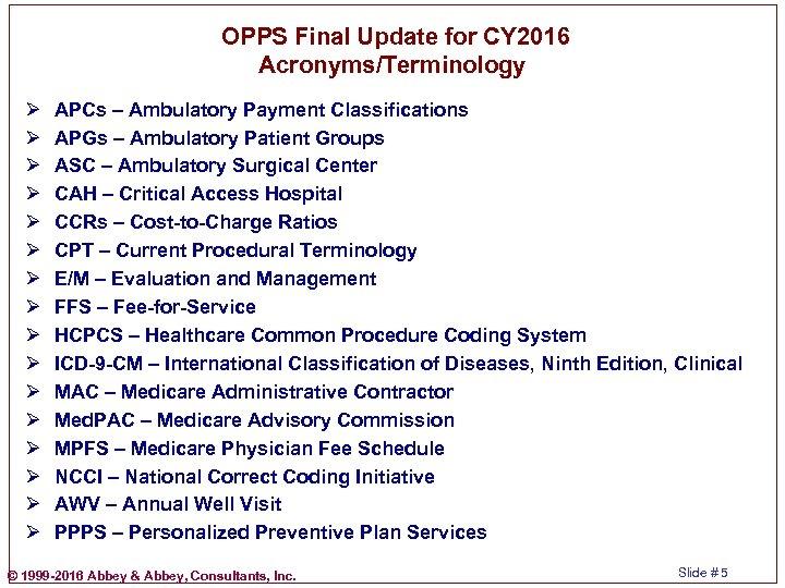 OPPS Final Update for CY 2016 Acronyms/Terminology Ø Ø Ø Ø APCs –
