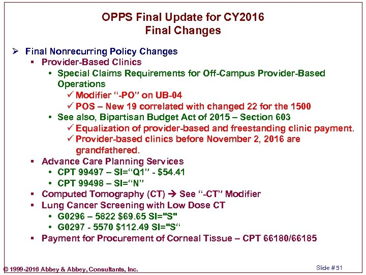 OPPS Final Update for CY 2016 Final Changes Ø Final Nonrecurring Policy Changes §