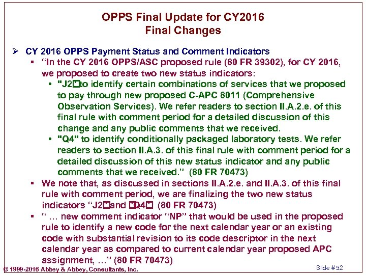 OPPS Final Update for CY 2016 Final Changes Ø CY 2016 OPPS Payment Status