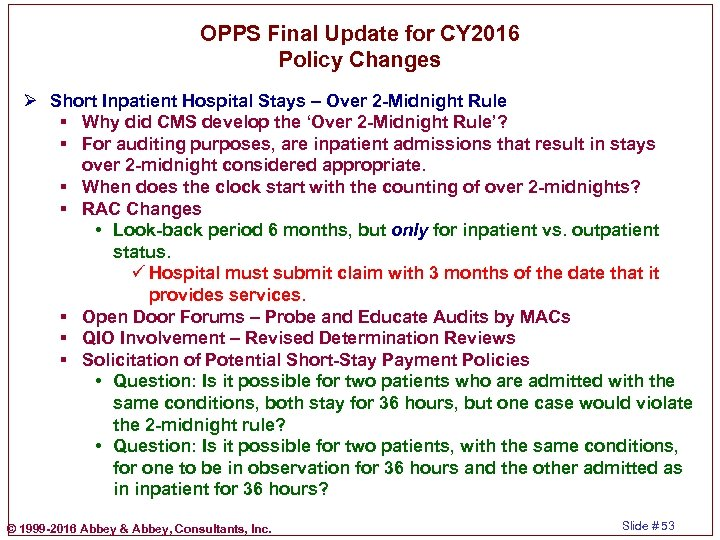OPPS Final Update for CY 2016 Policy Changes Ø Short Inpatient Hospital Stays –
