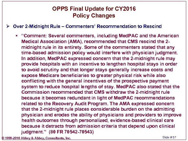 OPPS Final Update for CY 2016 Policy Changes Ø Over 2 -Midnight Rule –