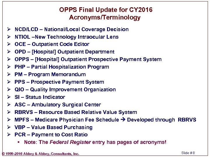 OPPS Final Update for CY 2016 Acronyms/Terminology Ø Ø Ø Ø NCD/LCD –