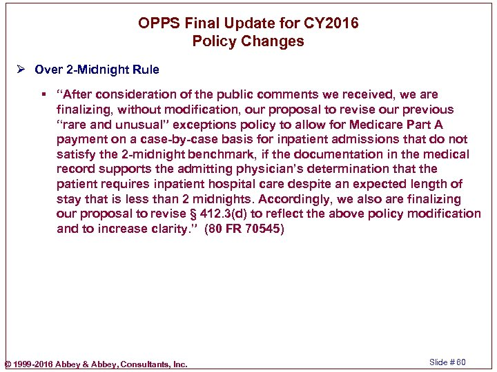 OPPS Final Update for CY 2016 Policy Changes Ø Over 2 -Midnight Rule §