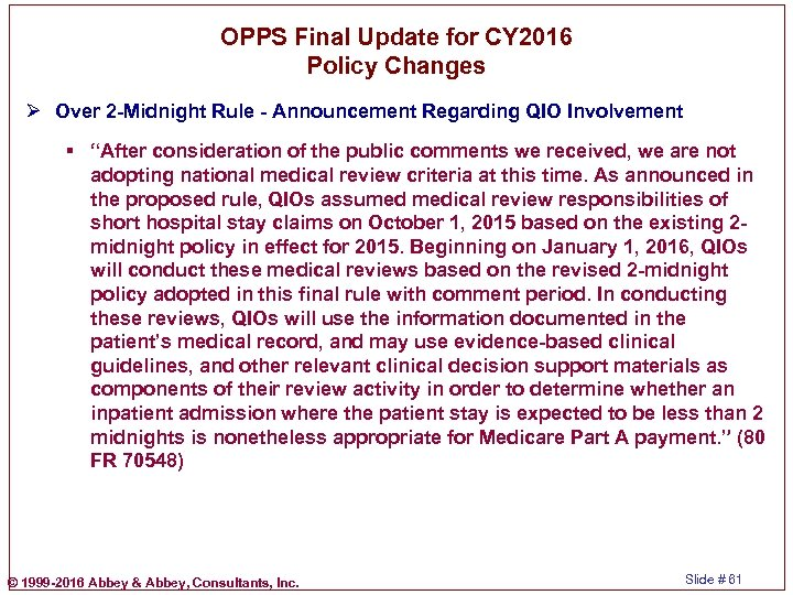 OPPS Final Update for CY 2016 Policy Changes Ø Over 2 -Midnight Rule -