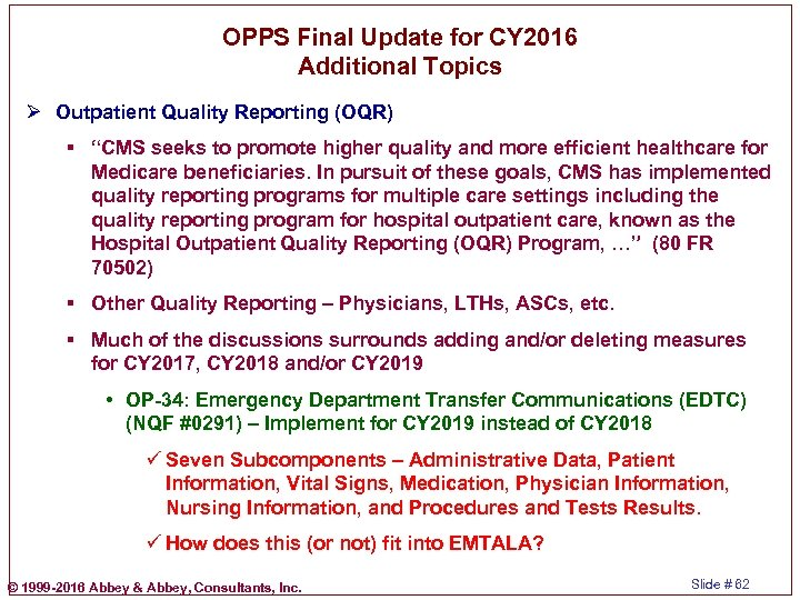 OPPS Final Update for CY 2016 Additional Topics Ø Outpatient Quality Reporting (OQR) §