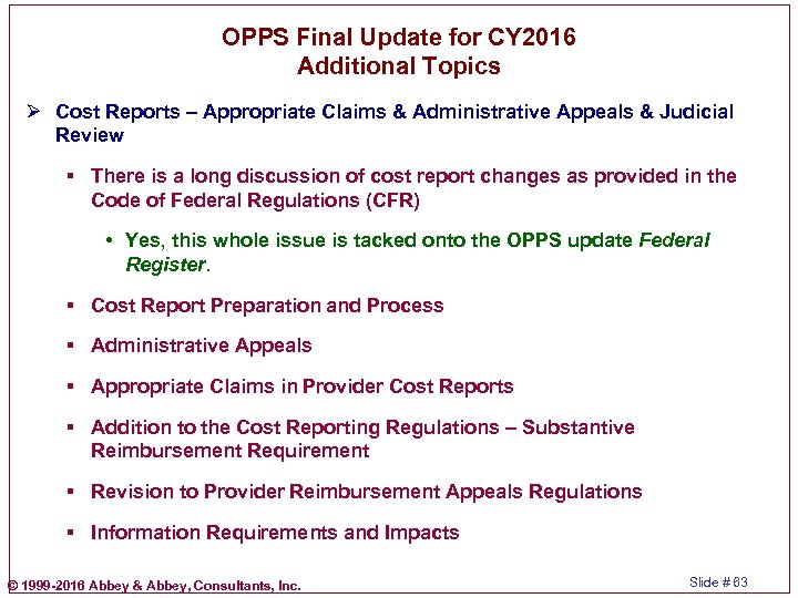 OPPS Final Update for CY 2016 Additional Topics Ø Cost Reports – Appropriate Claims