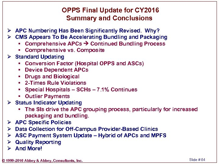 OPPS Final Update for CY 2016 Summary and Conclusions Ø APC Numbering Has