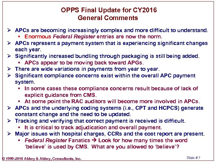 OPPS Final Update for CY 2016 General Comments Ø APCs are becoming increasingly