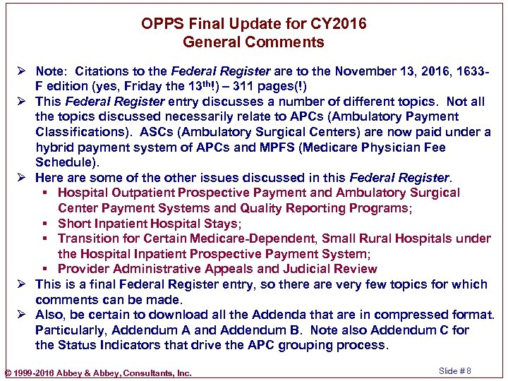 OPPS Final Update for CY 2016 General Comments Ø Note: Citations to the Federal