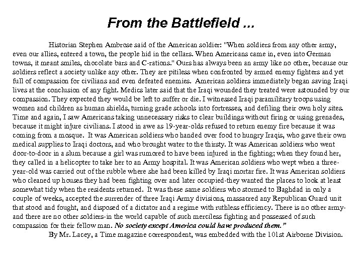 From the Battlefield. . . Historian Stephen Ambrose said of the American soldier: