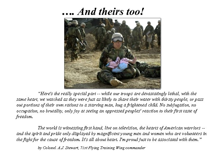 "…. And theirs too! ""Here's the really special part -- while our troops are"