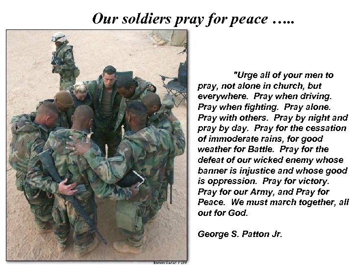 Our soldiers pray for peace …. .