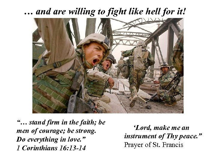 "… and are willing to fight like hell for it! ""… stand firm in"