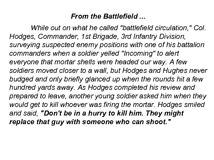 From the Battlefield. . . While out on what he called