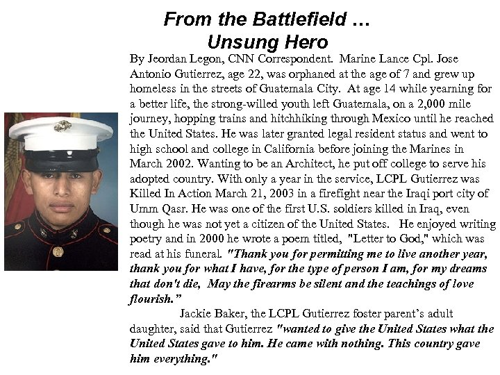 From the Battlefield … Unsung Hero By Jeordan Legon, CNN Correspondent. Marine Lance Cpl.