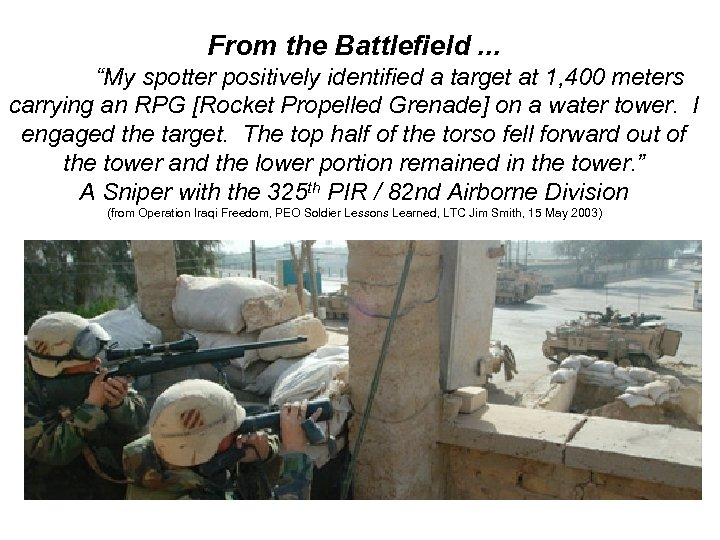 "From the Battlefield. . . ""My spotter positively identified a target at 1, 400"