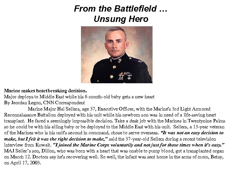 From the Battlefield … Unsung Hero Marine makes heartbreaking decision. Major deploys to Middle