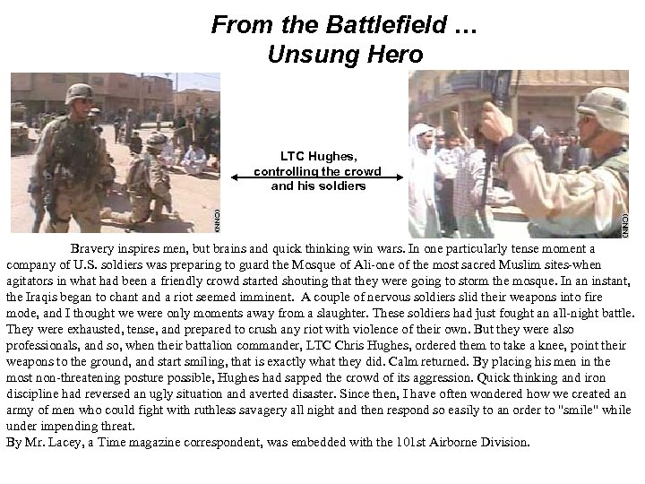 From the Battlefield … Unsung Hero LTC Hughes, controlling the crowd and his soldiers