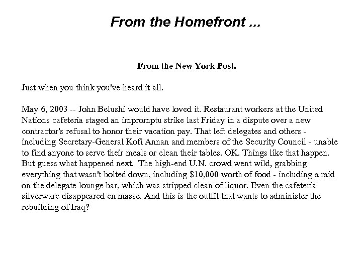 From the Homefront. . . From the New York Post. Just when you think
