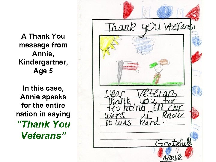A Thank You message from Annie, Kindergartner, Age 5 In this case, Annie speaks