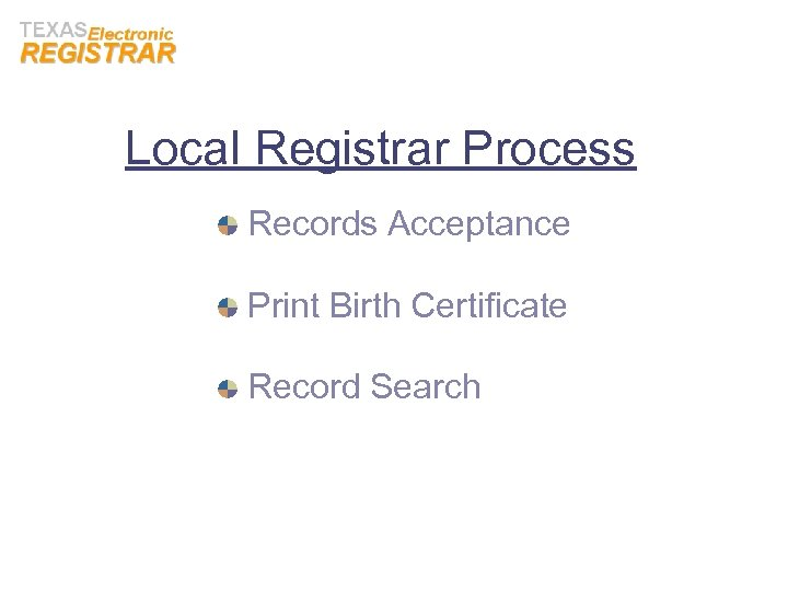 Local Registrar Process Records Acceptance Print Birth Certificate Record Search