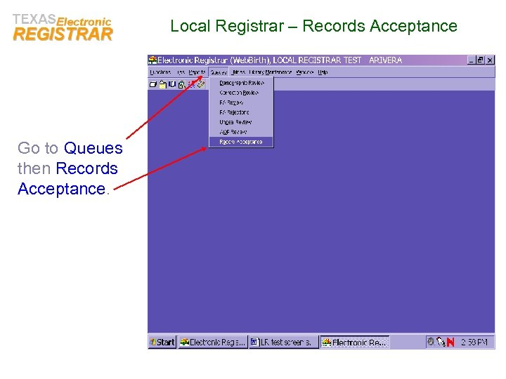 Local Registrar – Records Acceptance Go to Queues then Records Acceptance.