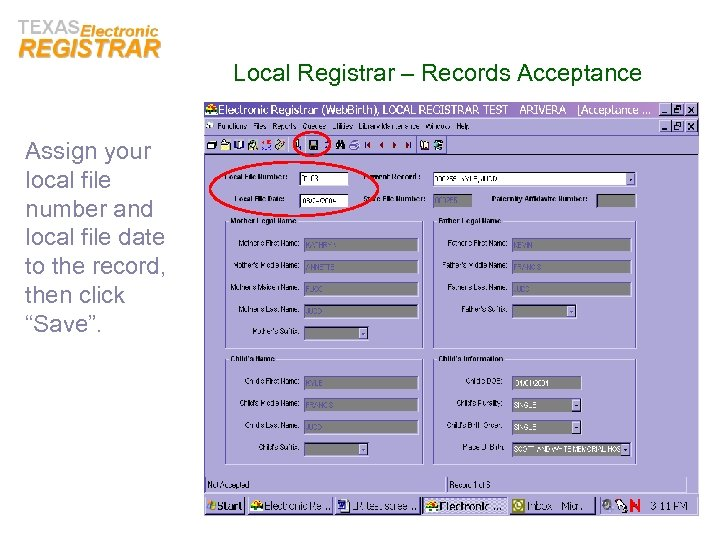 Local Registrar – Records Acceptance Assign your local file number and local file date