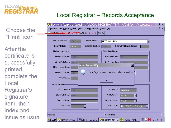 "Local Registrar – Records Acceptance Choose the ""Print"" icon After the certificate is successfully"